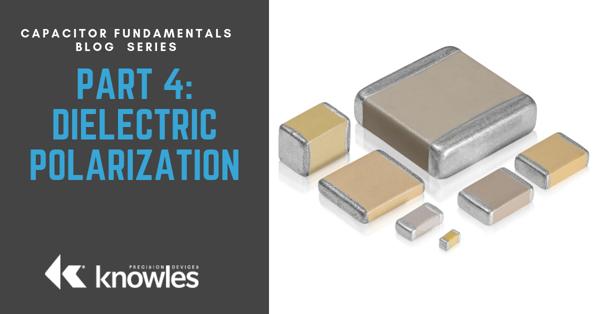 Capacitor Fundamentals Blog Series-4