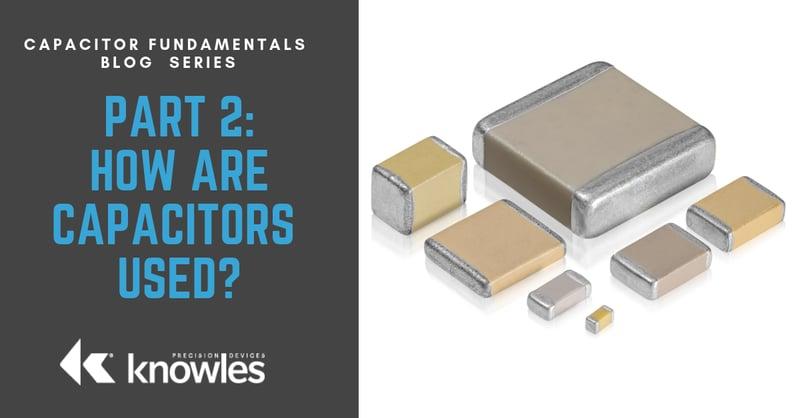 Capacitor Fundamentals Blog Series